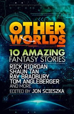 Other Worlds (feat. stories by Rick Riordan, Shaun Tan, Tom Angleberger, Ray Bradbury and more) - pr_112102