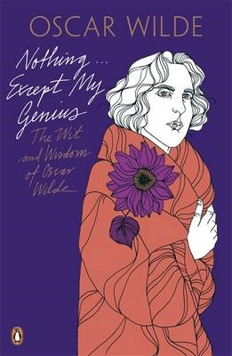 Nothing . . . Except My Genius: The Wit and Wisdom of Oscar Wilde - pr_147985