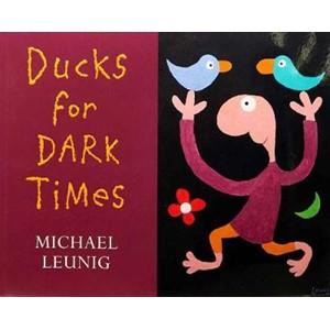 Ducks for Dark Times