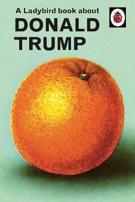 A Ladybird Book About Donald Trump - pr_391141