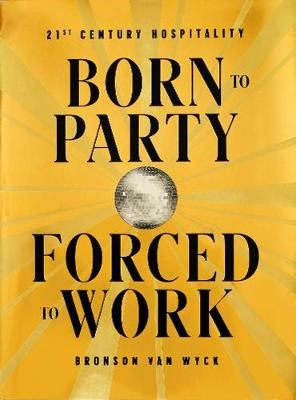 Born to Party, Forced to Work - pr_377784