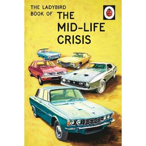 The Ladybird Book of the Mid-Life Crisis