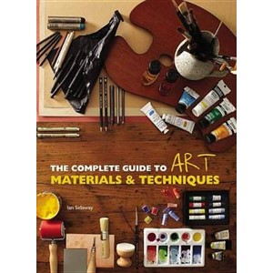 The Complete Guide To Art Materials and Techniques