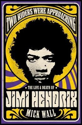 Two Riders Were Approaching: The Life & Death of Jimi Hendrix - pr_423917