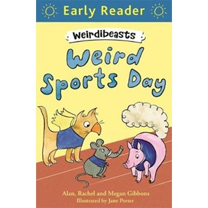 Early Reader: Weirdibeasts: Weird Sports Day