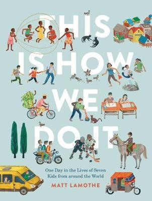 This Is How We Do It: One Day in the Lives of Seven Kids from around the World - pr_180258