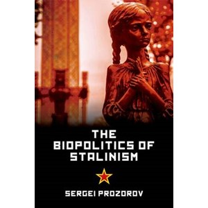 The Biopolitics of Stalinism