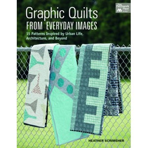 Graphic Quilts from Everday Images