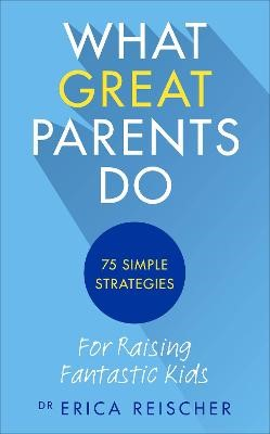 What Great Parents Do - pr_322386