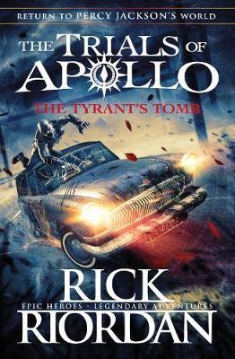 The Tyrant's Tomb (The Trials of Apollo Book 4) - pr_427170