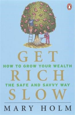 Get Rich Slow: How To Grow your Wealth the Safe & Savvy Way - pr_419235