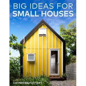 Big Ideas for Small Houses