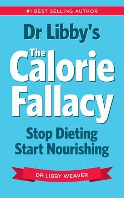 Dr Libby's the Calorie Fallacy - pr_428404