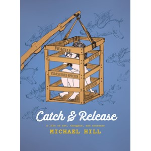 Catch & Release A Life Of Art