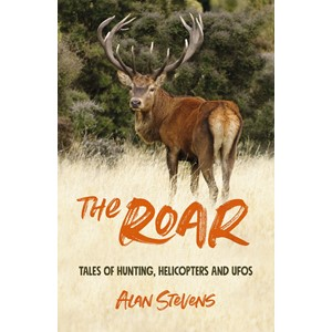 The Roar: Tales of Hunting, Helicopters & Ufos