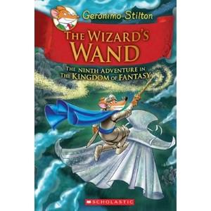Geronimo Stilton and the Kingdom of Fantasy: #9 Wizard's Wand