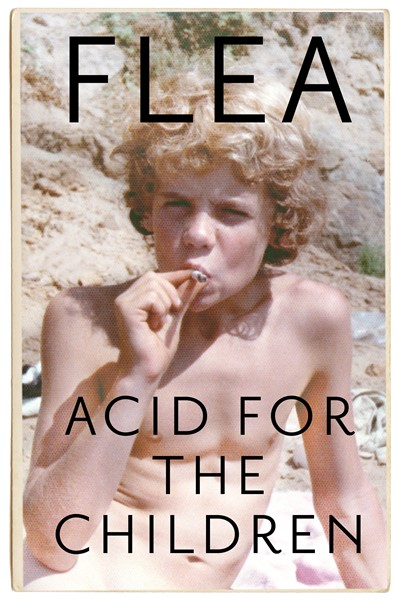 Acid For The Children - The autobiography of Flea, the Red Hot Chili Peppers legend - pr_428768