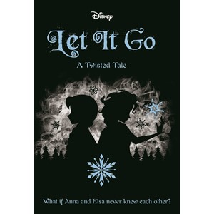 Let It Go (Disney: A Twisted Tale #5)
