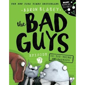 The Bad Guys Episode 7: Do-you-think-he-saurus?!
