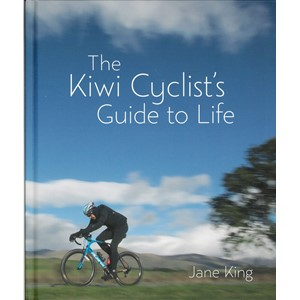 The Kiwi Cyclists Guide To Life