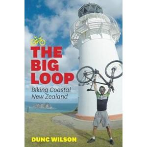 The Big Loop - Biking Coastal New Zealand